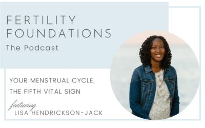Your Menstrual Cycle, The Fifth Vital Sign with Lisa Hendrickson-Jack